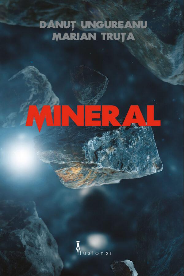 Mineral de Danut Ungureanu si Marian Truta