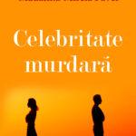 Celebritate murdară de Mădălina-Mirela Pavel