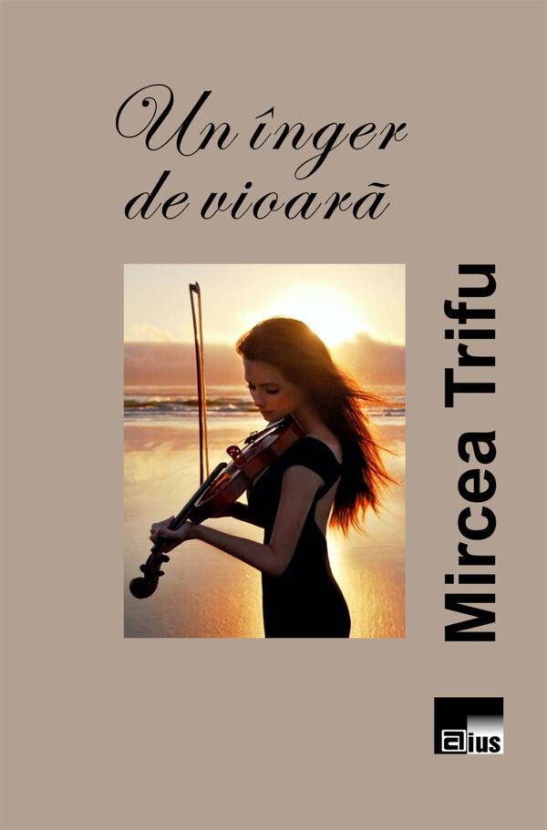 Un înger de vioară de Mircea Trifu