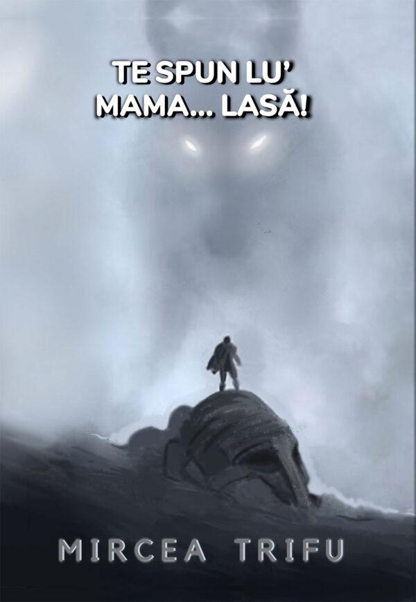 Te spun lu' mama... Lasă